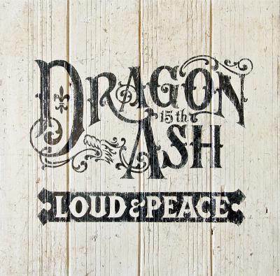 Dragon Ash「LOUD&PEACE」