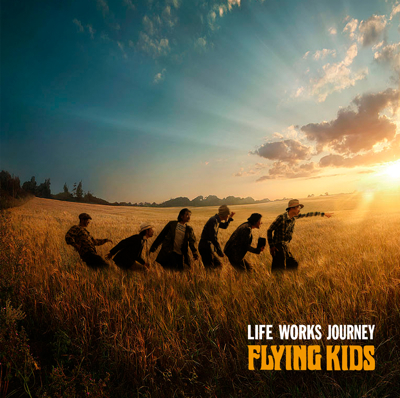 FLYING KIDS「LIFE WORKS JOURNEY」